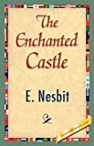 The Enchanted Castle, E. Nesbit, 1421839423