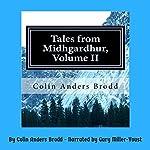 Tales from Midhgardhur, Volume II | Colin Anders Brodd