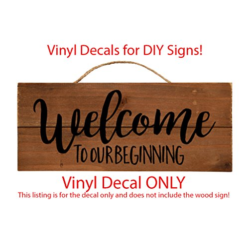 To Our Beginning Decal Sticker Perfect for DIY wedding signs