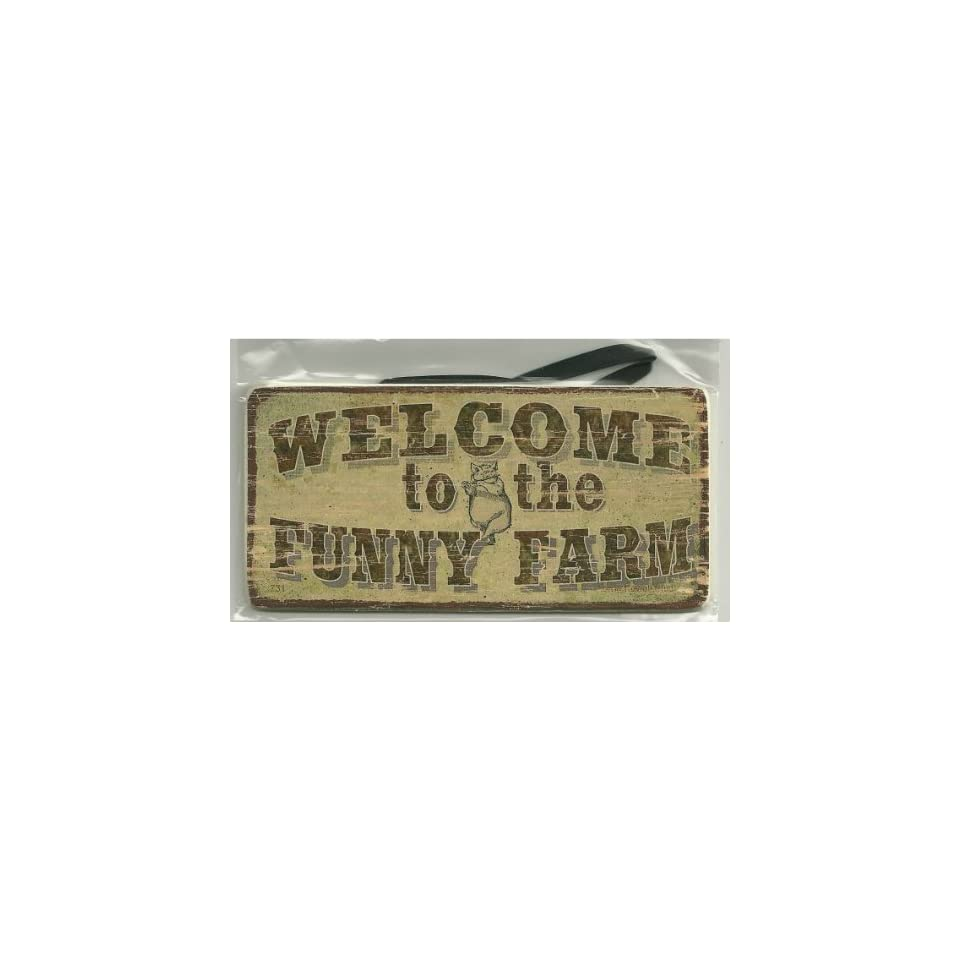 Aged Wood Sign Saying, WELCOME to the FUNNY FARM Magnetic Hanging Gift Signs From Egberts Treasures