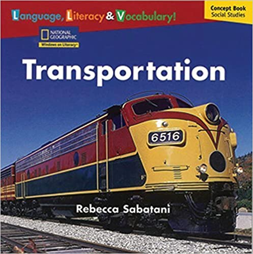 Book Windows on Literacy Language, Literacy & Vocabulary Emergent (Social Studies): Transportation (Language, Literacy, and Vocabulary - Windows on Literacy) by National Geographic Learning (2007-04-11)