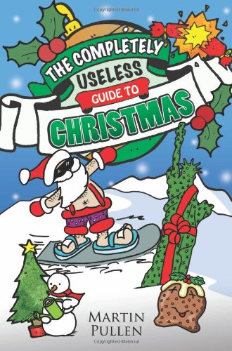 Read Online The Completely Useless Guide to Christmas pdf epub