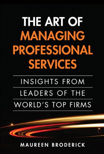 The Art of Managing Professional Services: Insights from Leaders of the World's Top Firms, Portable Documents Pdf