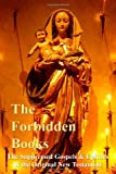 The Forbidden Books - the Suppressed Gospels and Epistles of the Original New Testament, Archbishop William Wake, 1847998380