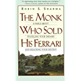 The Monk Who Sold His Ferrari: A Fable About Fulfilling Your Dreams & Reaching Your Destiny by Robin Sharma(2008-01-30)