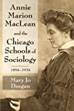 Annie Marion MacLean and the Chicago School of Sociology, 1894-1934, Mary Jo Deegan, 1412852889