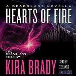 Hearts of Fire: A Deadglass Novella   Kira Brady