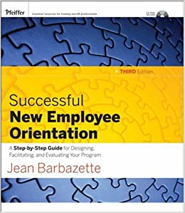 Book Successful New Employee Orientation: A Step-by-Step Guide for Designing, Facilitating and Evaluating Your Program