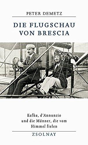 Die Flugschau von Brescia: Kafka, d'Annunzio und die Männer, die vom Himmel fielen