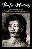 Pacific History: Papers from the 8th Pacific History Association Conference