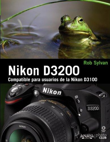 Descargar Libro Nikon D3200 Rob Sylvan