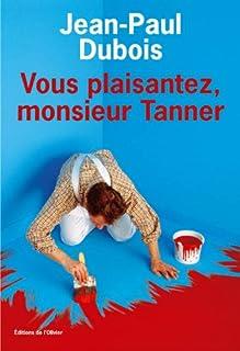 Vous plaisantez, monsieur Tanner, Dubois, Jean-Paul