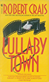 Lullaby Town (An Elvis Cole Novel)