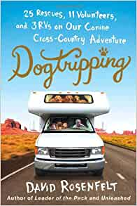 Dogtripping: 25 Rescues, 11 Volunteers, and 3 RVs on Our Canine Cross-Country Ad