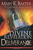 A Divine Revelation of Deliverance, Mary K. Baxter and George G. Bloomer, 0883687542