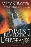 A Divine Revelation of Deliverance, Mary K. Baxter and George G. Bloomer, 0883687542