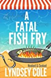 A Fatal Fish Fry (A Hooked & Cooked Cozy Mystery Series) (Volume 8) by  Lyndsey Cole in stock, buy online here