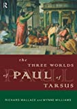 img - for The Three Worlds of Paul of Tarsus by Richard Wallace (1998-03-11) book / textbook / text book