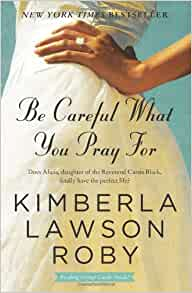 Amazon Com Be Careful What You Pray For A Novel border=