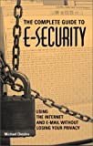 img - for Complete Guide To E-Security: Using The Internet And E-Mail Without Losing Your Privacy by Michael Chesbro (2000-11-01) book / textbook / text book