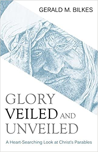 Image result for Glory Veiled and Unveiled --A Heart-Searching Look at Christ's Parables