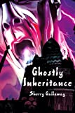 Ghostly Inheritance, Sherry Galloway, 0595220789