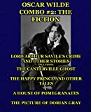 Oscar Wilde Combo #2: The Fiction: Lord Arthur Savile's Crime and Other Stories including The Canterville Ghost/The Happy Prince and Other Tales/A ... Picture of Dorian Gray (Oscar Wilde Omnibus)