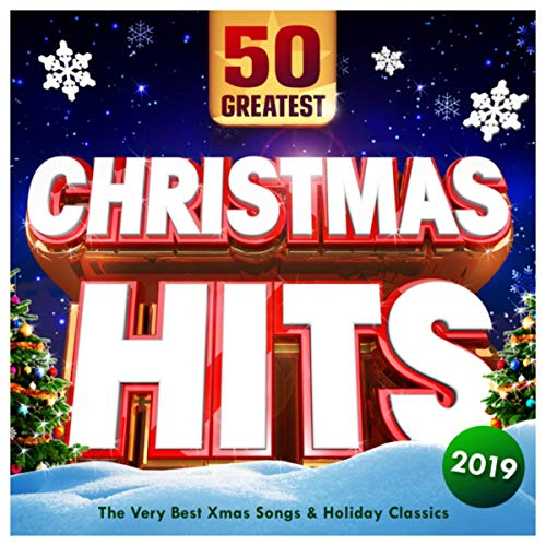 Christmas Hits 2019 - 50 Greatest - The Very Best Xmas Songs & Holiday Classics (By Artists Songs Christmas Popular)