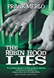 The Robin Hood Lies, Frank Merlo, 1477262598