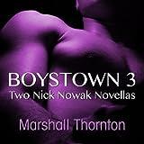 Boystown 3: Two Nick Nowak Novellas