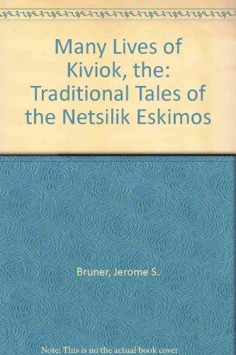 Many Lives of Kiviok, the: Traditional Tales of the Netsilik Eskimos