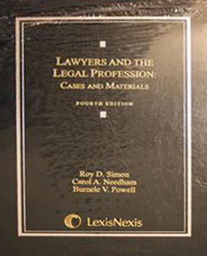 Lawyers and the Legal Profession: Cases and Materials