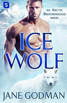 Ice Wolf: A Shifter Romance (Arctic Brotherhood, Book 1) by [Godman, Jane]