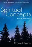 Spiritual Concepts for a New Age: Psychic Serenity in the Human Experience