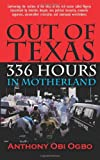 Out of Texas: 336 Hours in Motherland, Anthony Ogbo, 1478323256