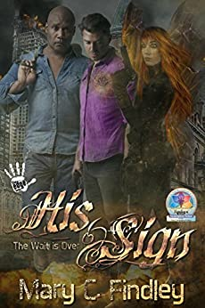 His Sign: The Wait Is Over: A Paranormal Urban Fantasy by [Findley, Mary C.]