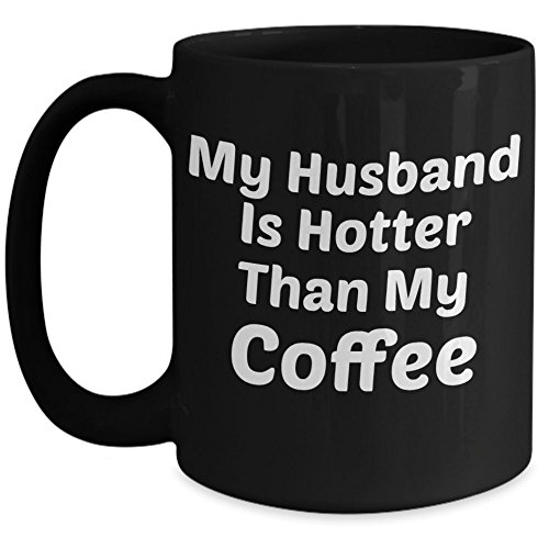 Relationship Mug (15 oz)\ My Husband Is Hotter Than My Coffee \ Mugs With Quotes and Sayings by Vitazi Kitchenware, Ceramic Coffee Mug - Funny (Black)
