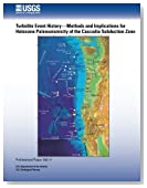 Turbidite Event History- Methods and Implications for Holocene Paleoseismicity of the Cascadia Subduction Zone (Earthquake Hazards of the Pacific Northwest Coastal and Marine Regions)