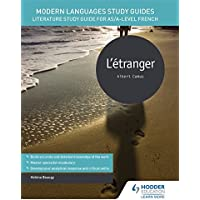 Modern Languages Study Guides: L'etranger: Literature Study Guide for AS/A-level French