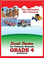 The Bahamas our Country Social Studies for Primary Schools Grade 4 Workbook