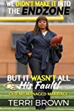 img - for We didn't make it into the endzone; But it wasn't all his fault book / textbook / text book
