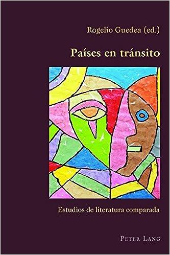 Países en tránsito: Estudios de literatura comparada (Hispanic Studies: Culture and Ideas) (Spanish Edition) (Spanish) New Edition