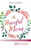 Peaceful Mom: Building a Healthy Foundation with Christ as Lord