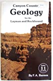 Canyon Country Geology for the Layman and Rockhound, Barnes, F. A., 0915272172