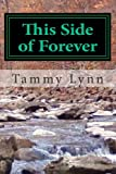 This Side of Forever, Tammy Lynn, 1484895789