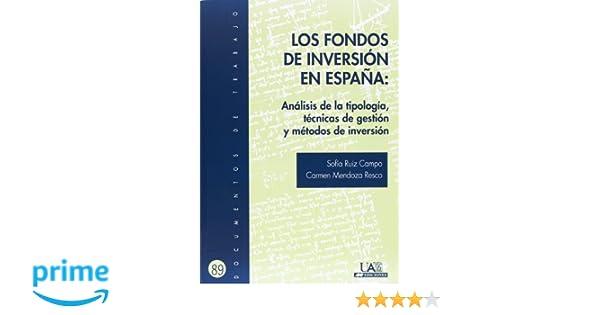 Los Fondos de Inversión en España: Análisis de la tipología, técnicas de gestión y métodos de inversión Documentos de Trabajo: Amazon.es: Sofía Ruiz Campo, ...