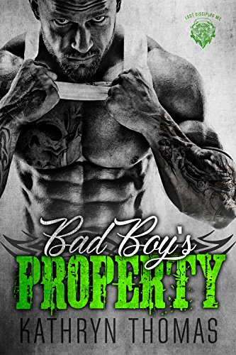Motor Club - Bad Boy's Property: A Motorcycle Club Romance (Lost Disciples MC) (Claimed by Him Book 2)