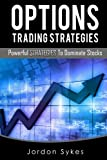 img - for Options Trading Strategies: Powerful Strategies To Dominate Stocks (Day trading,Trading,Stocks,Options Trading) book / textbook / text book