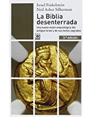La Biblia desenterrada: Una nueva visión arqueológica del antiguo Israel y de los orígenes de sus textos sagrados: 856 (Siglo XXI de España General)