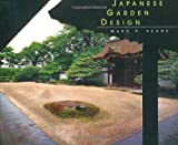 Japanese Garden Design, Marc P. Keane, 0804836043